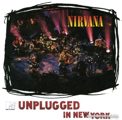 Nirvana - MTV Unplugged in New York / Copyright Nirvana