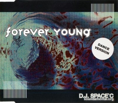 DJ Space'C - Forever young (Dance version) / Copyright DJ Space'C