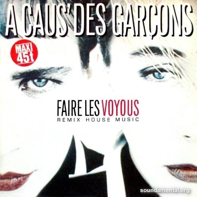 A Caus' Des Garçons - Faire les voyous (Remix House Music) / Copyright A Caus' Des Garçons