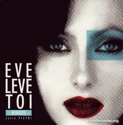 Julie Pietri - Eve lève-toi (2010 Remixes) / Copyright Julie Pietri