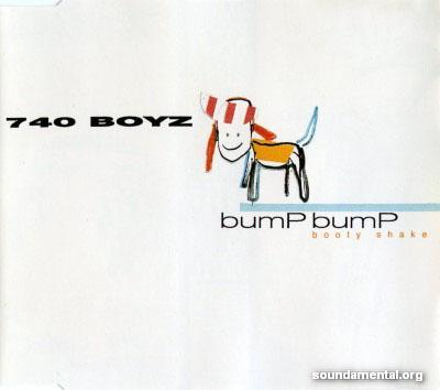 740 Boyz - Bump bump (Booty shake) / Copyright 740 Boyz