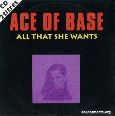 Ace Of Base - All that she wants / Copyright Ace Of Base