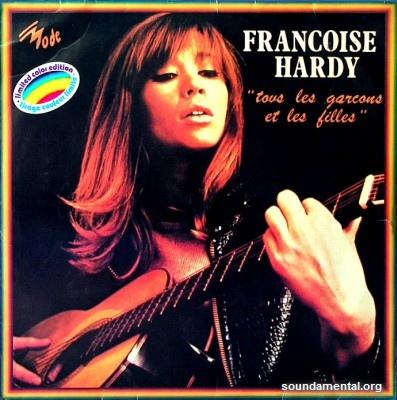 Françoise Hardy - Tous les garçons et les filles (Edition limitée) / Copyright Françoise Hardy
