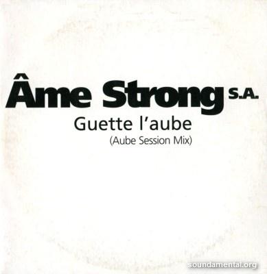 Ame Strong SA - Guette l'aube / Copyright Ame Strong SA