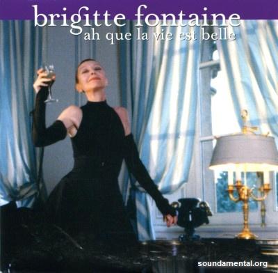 Brigitte Fontaine - Ah que la vie est belle / Copyright Brigitte Fontaine