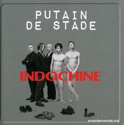 Indochine - Putain de stade / Copyright Indochine