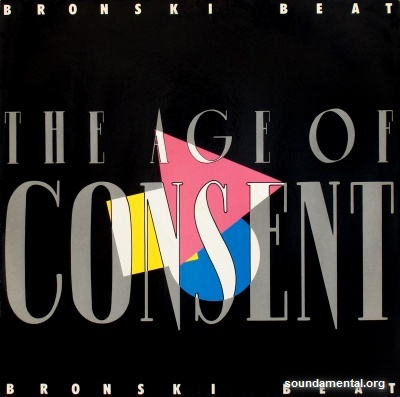 Bronski Beat - The age of consent / Copyright Bronski Beat