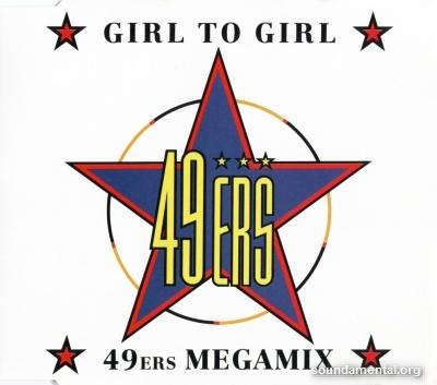 49 ERS - Girl to girl / 49 ERS megamix / Copyright 49ers