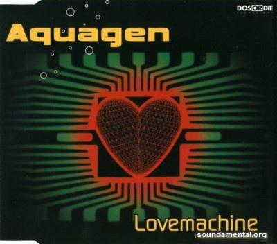 Aquagen - Lovemachine / Copyright Aquagen