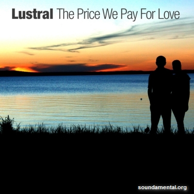 Lustral - The price we pay for love / Copyright Lustral